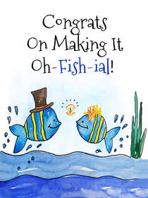 Congrats on Making it oh-fish-ial!