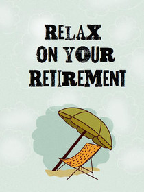 Relax on Your Retirement