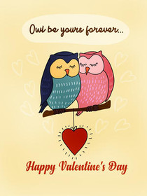 Owl be Yours Forever - Happy Valentine's Day
