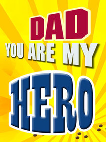 Dad - You are my hero