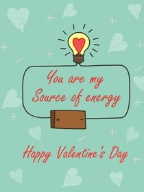 You are My Source of Energy - Happy Valentine's Day