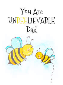 You are UnbEElievable Dad