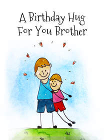A Birthday Hug for You Brother