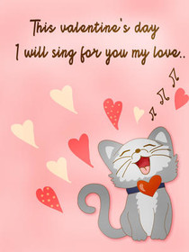 This Valentine's Day I will Sing for You My Love..
