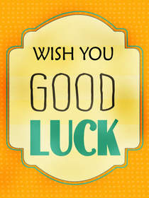 Wish You Good Luck