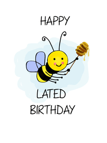 Happy Bee-Lated Birthday