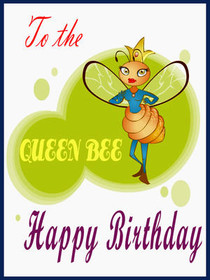 To the Queen Bee, Happy Birthday