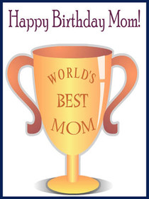 Happy Birthday Mom - World's Best Mom