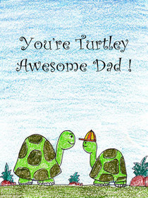 Youre Turtly Awesome Dad