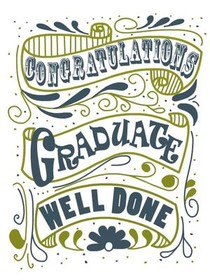 Congratulations Graduate Well Done
