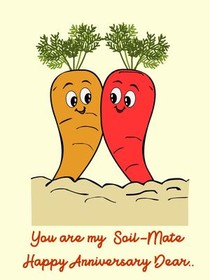 You are My Soil-Mate, Happy Anniversary Dear