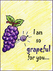 I am So Grapeful for You